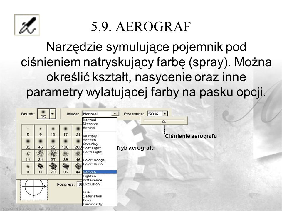 SEBASTIAN KIERZKA iii ROK WT 5.8. WYPEŁNIENIE GRADIENTEM Gradient liniowyGradient promieniowyGradient kątowy Gradient odbityGradient diamentowy