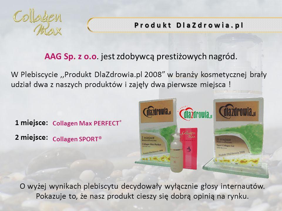 P r o d u k t D l a Z d r o w i a. p l AAG Sp. z o.o. jest zdobywcą prestiżowych nagród. W Plebiscycie,,Produkt DlaZdrowia.pl 2008 w branży kosmetyczn