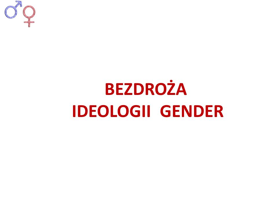 Ideologia GENDER definiuje małżeństwo jako związek obejmujący również pary tej samej płci W ostatnich latach pojawiło się bardzo wiele publikacji, w których sugeruje się, że nie istnieje żadna istotna różnica między dziećmi wychowywanymi przez pary tej samej płci czy przez rodziców naturalnych.