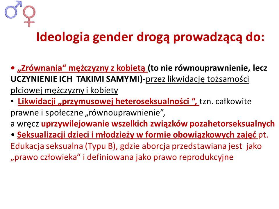 Zrównania mężczyzny z kobietą (to nie równouprawnienie, lecz UCZYNIENIE ICH TAKIMI SAMYMI)-przez likwidację tożsamości płciowej mężczyzny i kobiety Li