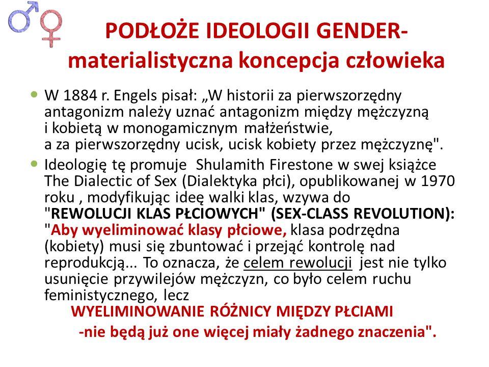 Czołowa propagatorka ideologii Nancy Chodorow: zauważa, że dopóki kobiety będą pełnić funkcje wychowawczo-opiekuńcze, dzieci będą rosnąć, postrzegając ludzkość podzieloną na dwie różne i - według niej – oczywiście nierówne klasy.