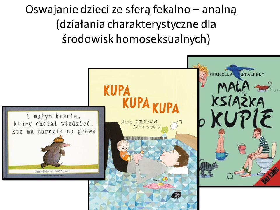 Oswajanie dzieci ze sferą fekalno – analną (działania charakterystyczne dla środowisk homoseksualnych)