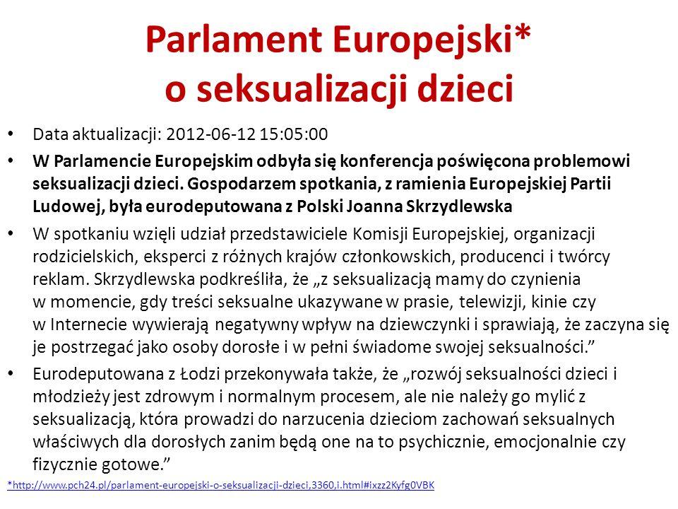 Parlament Europejski* o seksualizacji dzieci Data aktualizacji: 2012-06-12 15:05:00 W Parlamencie Europejskim odbyła się konferencja poświęcona proble