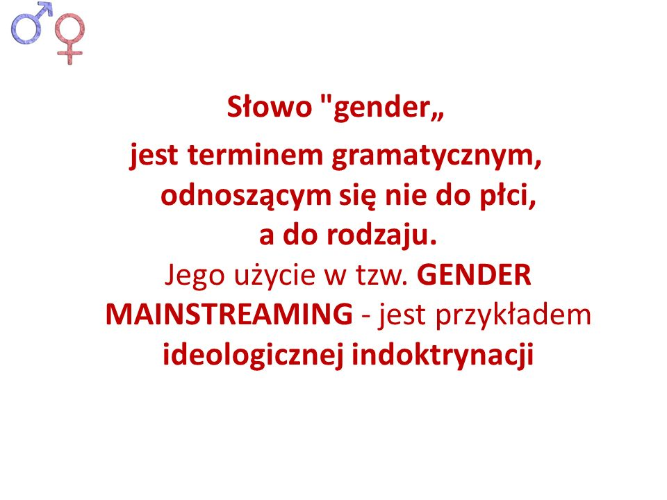 obejmuje wszystkie działania podejmowane w ramach walki z dyskryminacją kobiet, które mają być podejmowane z uwzględnieniem perspektywy KULTUROWEJ TOŻSAMOŚCI PŁCI* (gender).
