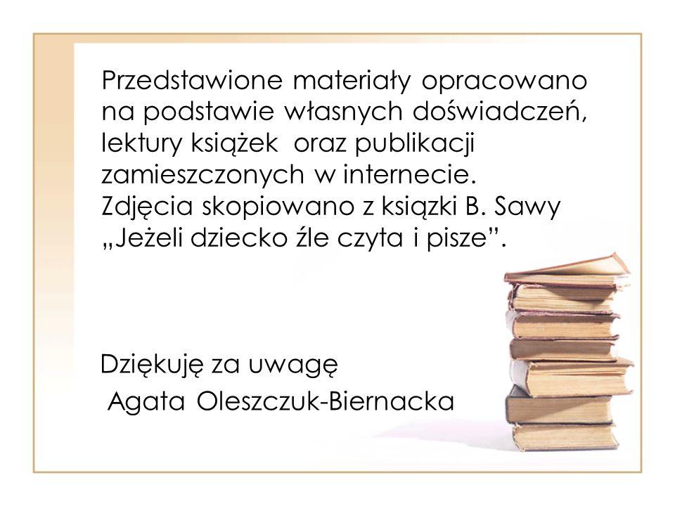 Przedstawione materiały opracowano na podstawie własnych doświadczeń, lektury książek oraz publikacji zamieszczonych w internecie. Zdjęcia skopiowano