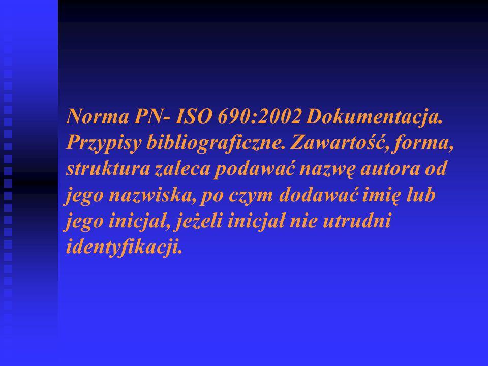 Norma PN- ISO 690:2002 Dokumentacja.Przypisy bibliograficzne.