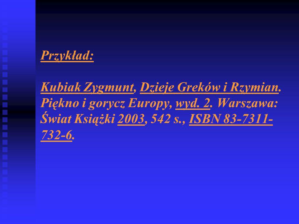 Przykład: Kubiak Zygmunt, Dzieje Greków i Rzymian.
