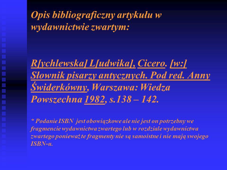 Opis bibliograficzny artykułu w wydawnictwie zwartym: R[ychlewska] L[udwika], Cicero.