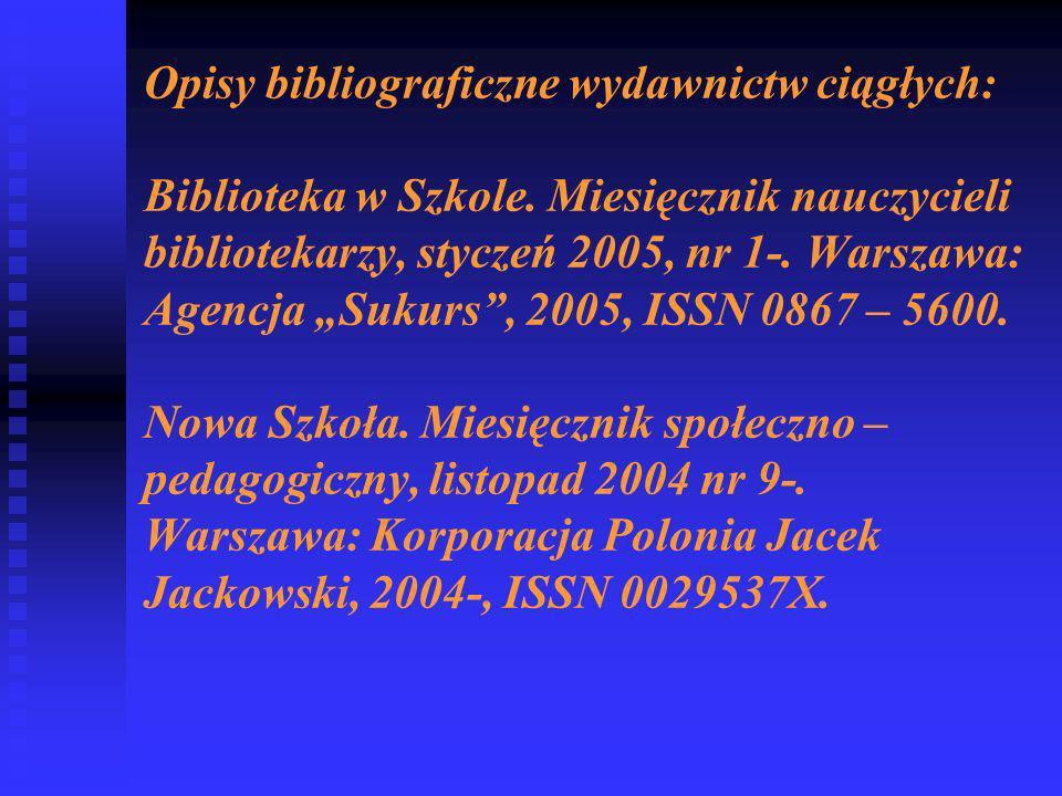 Opisy bibliograficzne wydawnictw ciągłych: Biblioteka w Szkole.