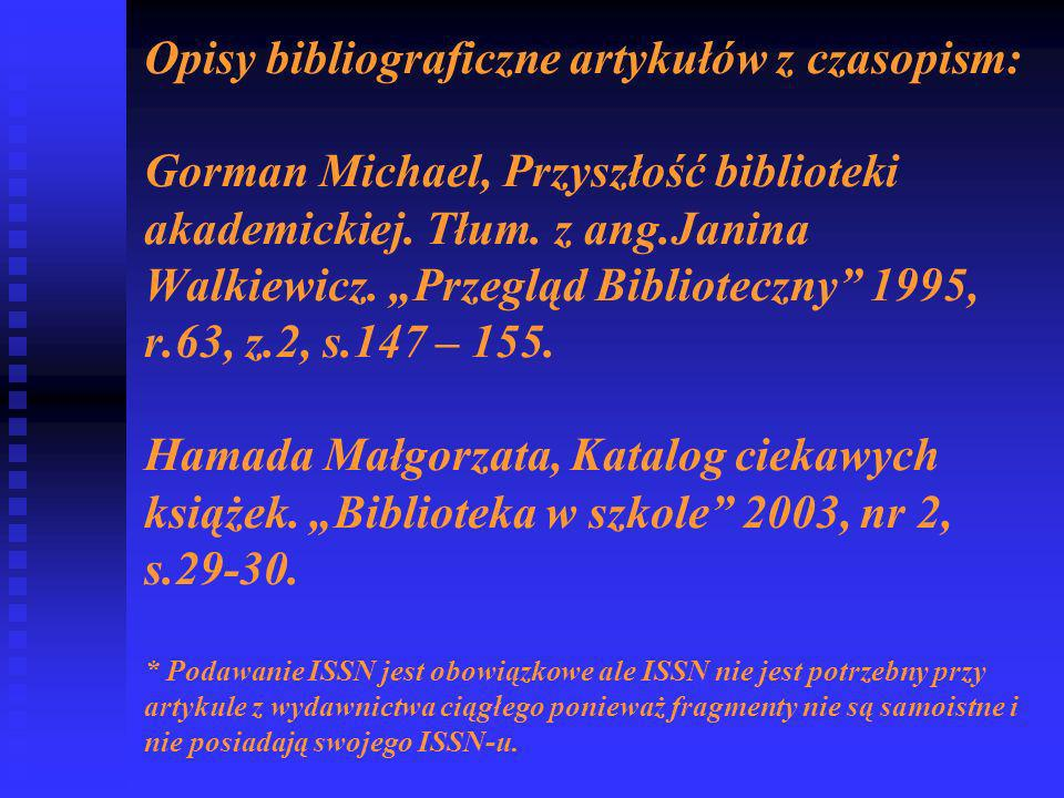 Opisy bibliograficzne artykułów z czasopism: Gorman Michael, Przyszłość biblioteki akademickiej.
