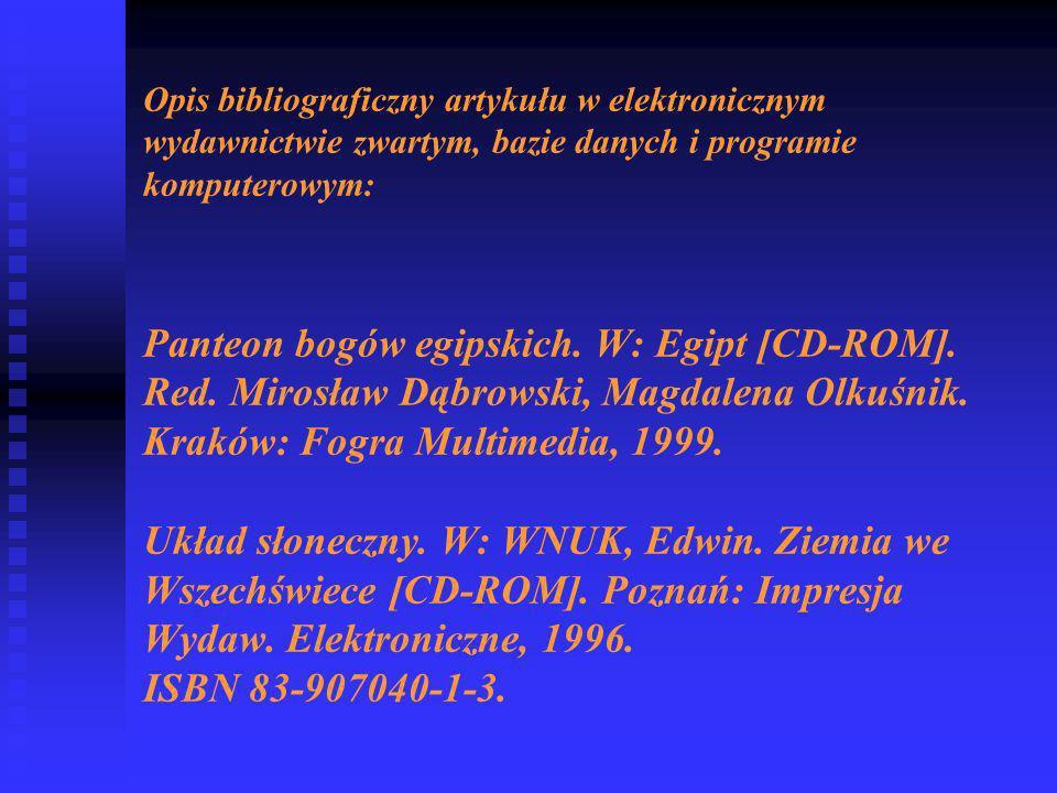 Opis bibliograficzny artykułu w elektronicznym wydawnictwie zwartym, bazie danych i programie komputerowym: Panteon bogów egipskich.