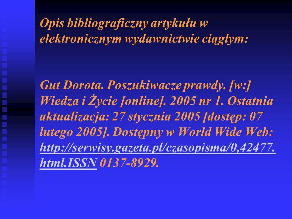 Opis bibliograficzny artykułu w elektronicznym wydawnictwie ciągłym: Gut Dorota.