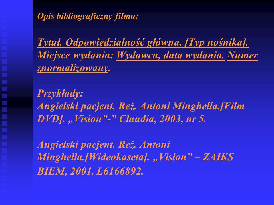 Opis bibliograficzny filmu: Tytuł.Odpowiedzialność główna.