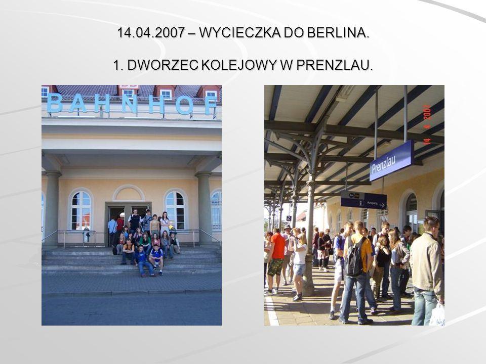14.04.2007 – WYCIECZKA DO BERLINA. 1. DWORZEC KOLEJOWY W PRENZLAU.