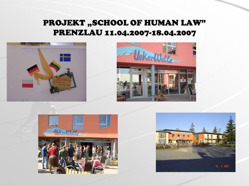PROJEKT SCHOOL OF HUMAN LAW PRENZLAU 11.04.2007-18.04.2007