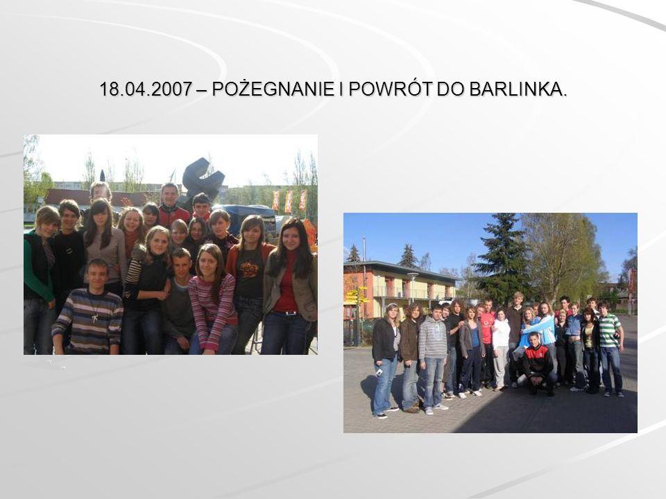 18.04.2007 – POŻEGNANIE I POWRÓT DO BARLINKA.