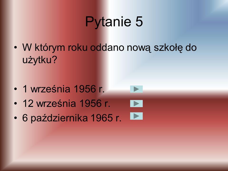 Pytanie 4 Kto był pierwszym dyrektorem szkoły podstawowej w Poniatowej? Zygmunt Wyroślak Stefan Zychowicz Ryszard Pastwa