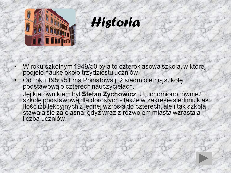 Pytanie 1 Kiedy nastąpiły początki szkolnictwa na terenie Poniatowej? 1954 1995 1949