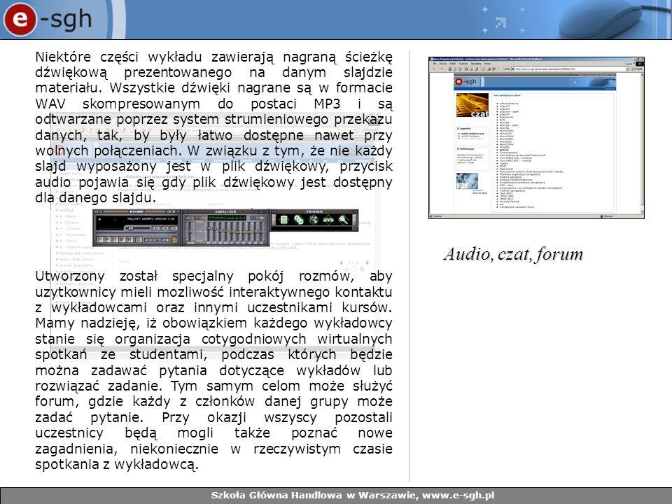 Szkoła Główna Handlowa w Warszawie, www.e-sgh.pl Niektóre części wykładu zawierają nagraną ścieżkę dźwiękową prezentowanego na danym slajdzie materiał