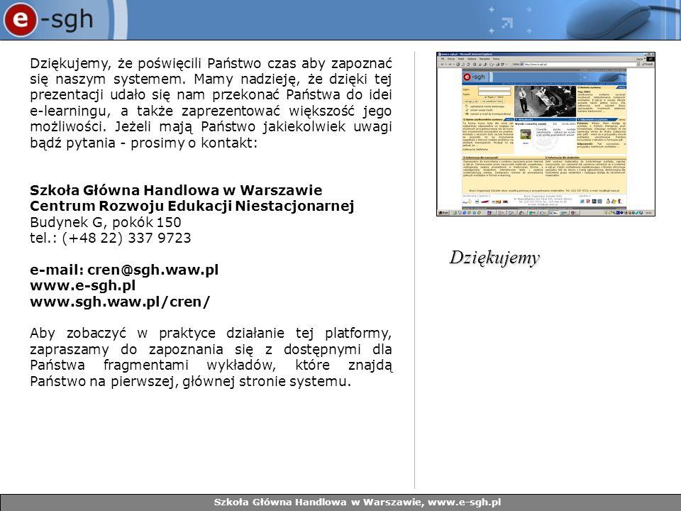 Szkoła Główna Handlowa w Warszawie, www.e-sgh.pl Dziękujemy, że poświęcili Państwo czas aby zapoznać się naszym systemem. Mamy nadzieję, że dzięki tej