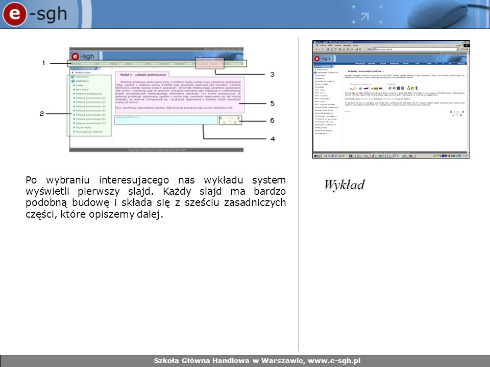 Szkoła Główna Handlowa w Warszawie, www.e-sgh.pl Po wybraniu interesujacego nas wykładu system wyświetli pierwszy slajd. Każdy slajd ma bardzo podobną