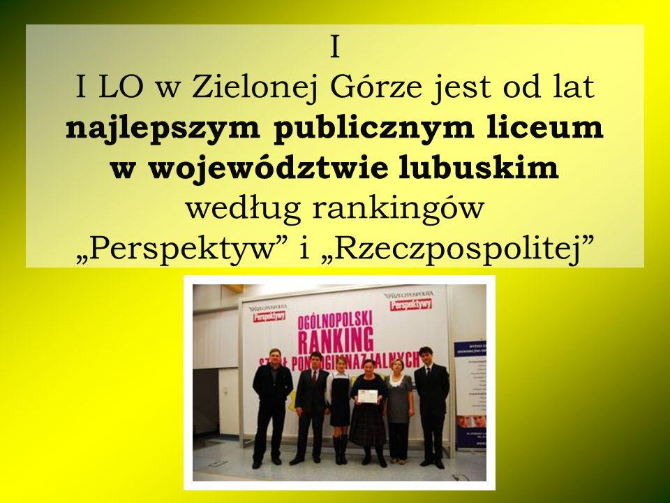 I I LO w Zielonej Górze jest od lat najlepszym publicznym liceum w województwie lubuskim według rankingów Perspektyw i Rzeczpospolitej