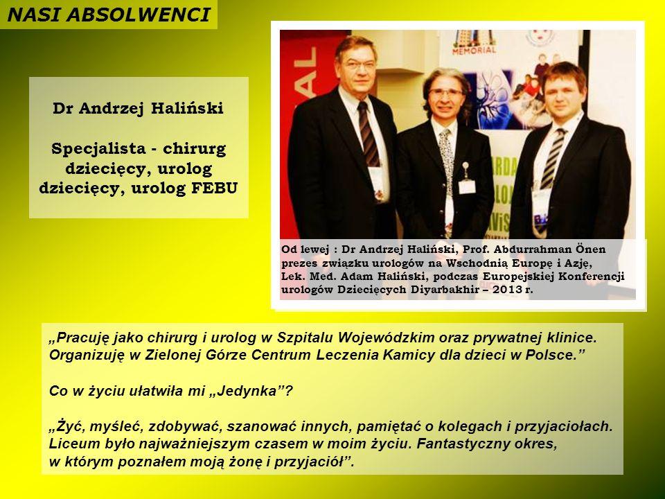 Pracuję jako chirurg i urolog w Szpitalu Wojewódzkim oraz prywatnej klinice. Organizuję w Zielonej Górze Centrum Leczenia Kamicy dla dzieci w Polsce.