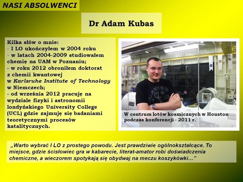 Dr Adam Kubas W centrum lotów kosmicznych w Houston podczas konferencji - 2011 r. Kilka słów o mnie: - I LO ukończyłem w 2004 roku - w latach 2004-200