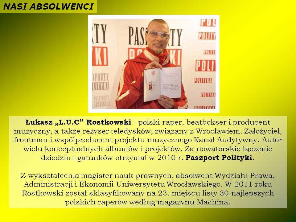 Łukasz L.U.C Rostkowski - polski raper, beatbokser i producent muzyczny, a także reżyser teledysków, związany z Wrocławiem. Założyciel, frontman i wsp