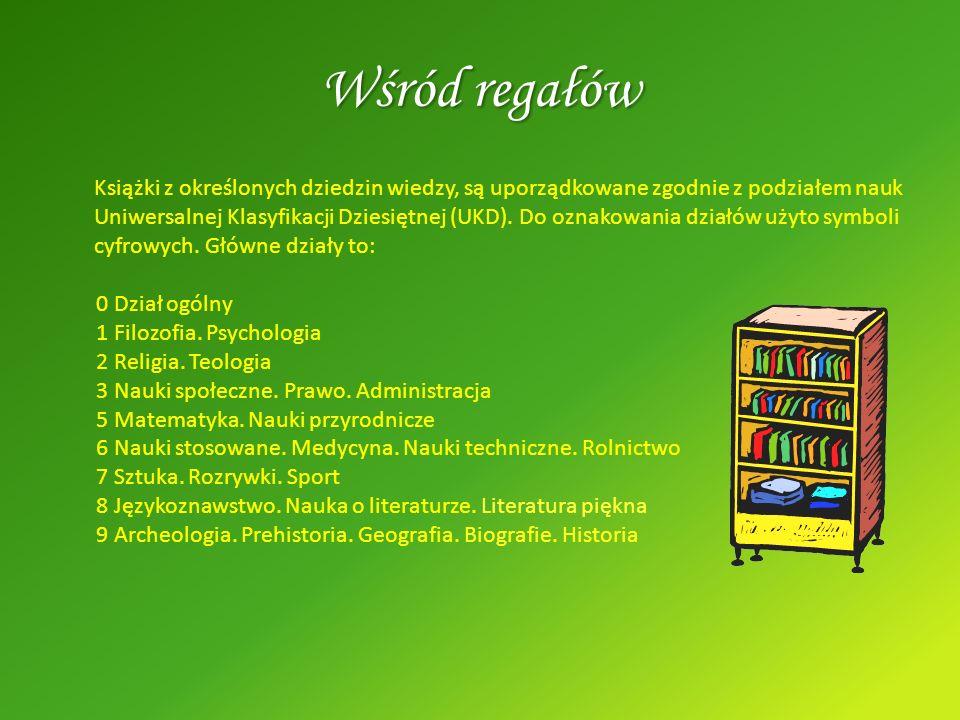 Wśród regałów Książki z określonych dziedzin wiedzy, są uporządkowane zgodnie z podziałem nauk Uniwersalnej Klasyfikacji Dziesiętnej (UKD). Do oznakow