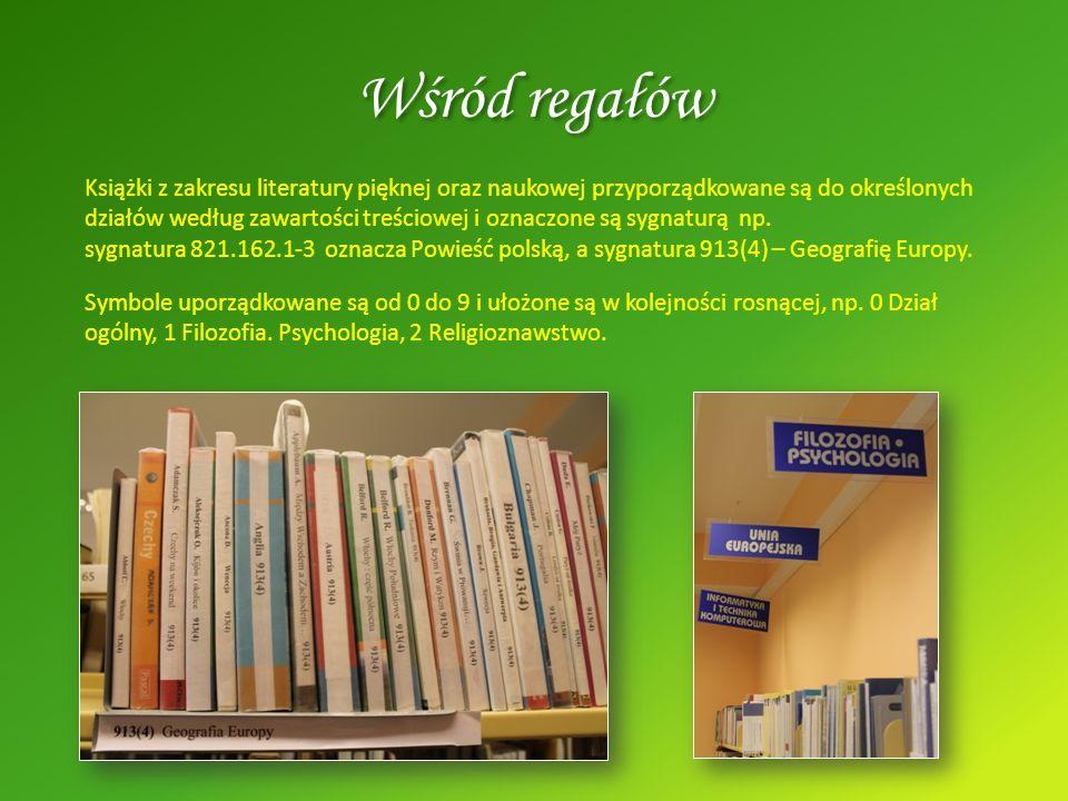 Wśród regałów Książki z zakresu literatury pięknej oraz naukowej przyporządkowane są do określonych działów według zawartości treściowej i oznaczone s