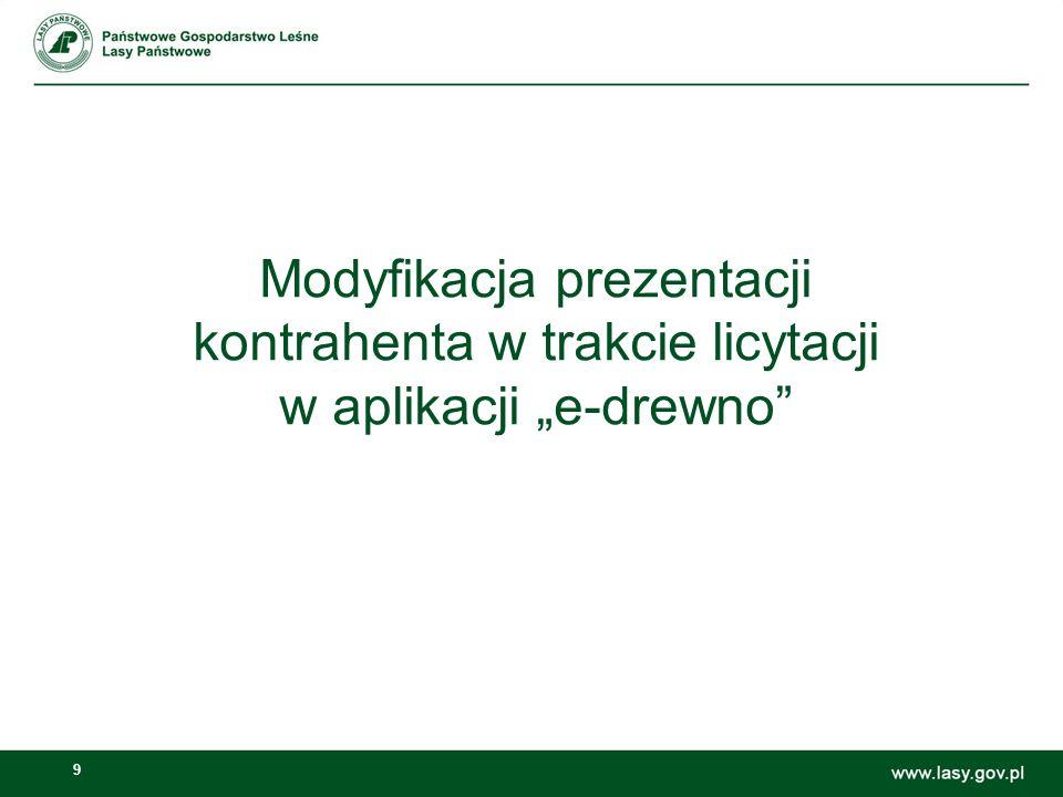 9 Modyfikacja prezentacji kontrahenta w trakcie licytacji w aplikacji e-drewno