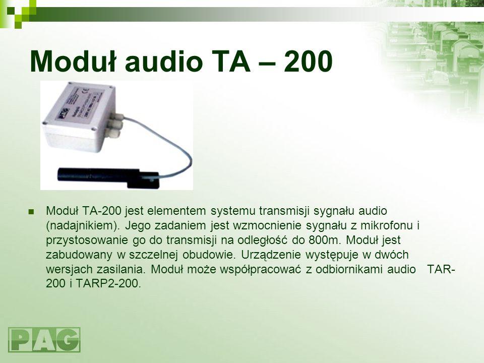 Moduł audio TA – 200 Moduł TA-200 jest elementem systemu transmisji sygnału audio (nadajnikiem). Jego zadaniem jest wzmocnienie sygnału z mikrofonu i