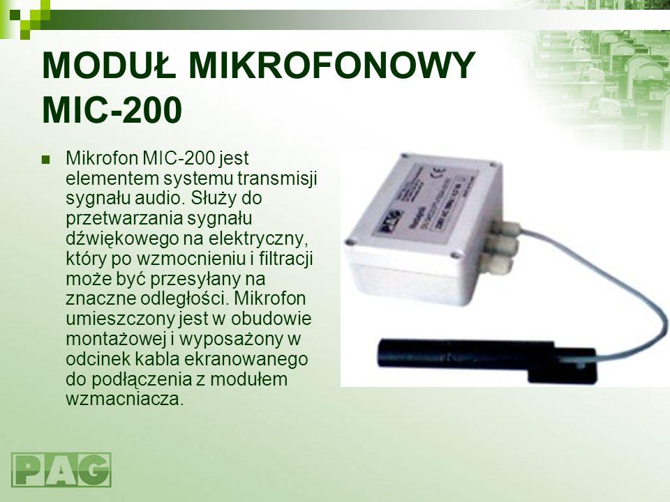MODUŁ MIKROFONOWY MIC-200 Mikrofon MIC-200 jest elementem systemu transmisji sygnału audio. Służy do przetwarzania sygnału dźwiękowego na elektryczny,