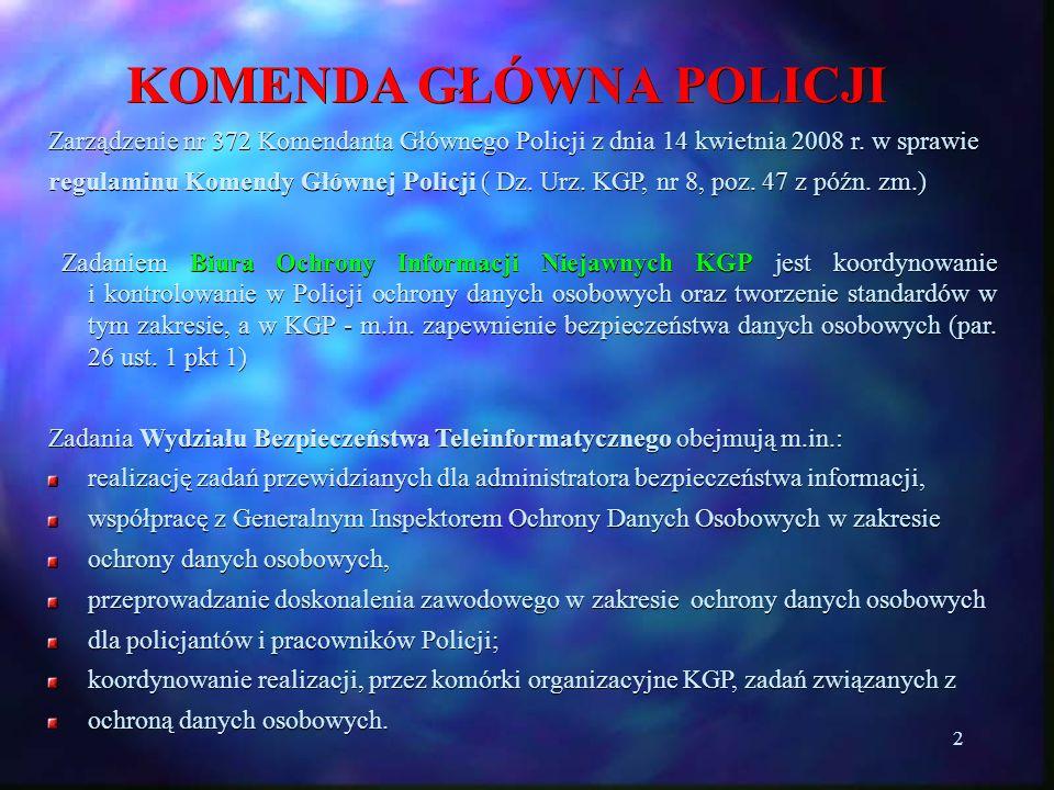 2 KOMENDA GŁÓWNA POLICJI Zarządzenie nr 372 Komendanta Głównego Policji z dnia 14 kwietnia 2008 r. w sprawie regulaminu Komendy Głównej Policji ( Dz.