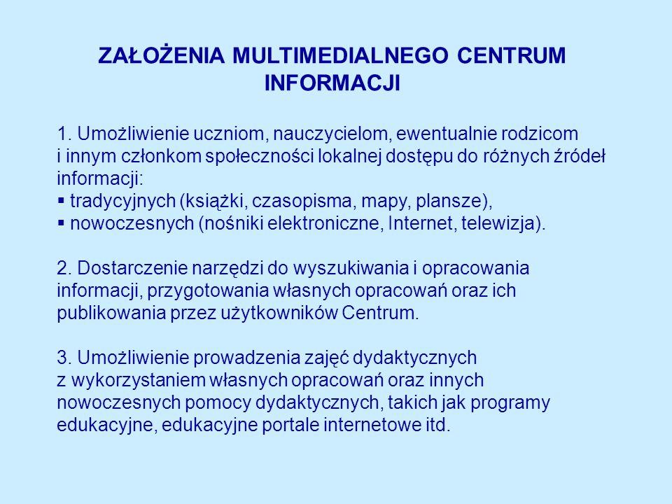 ZAŁOŻENIA MULTIMEDIALNEGO CENTRUM INFORMACJI 1.