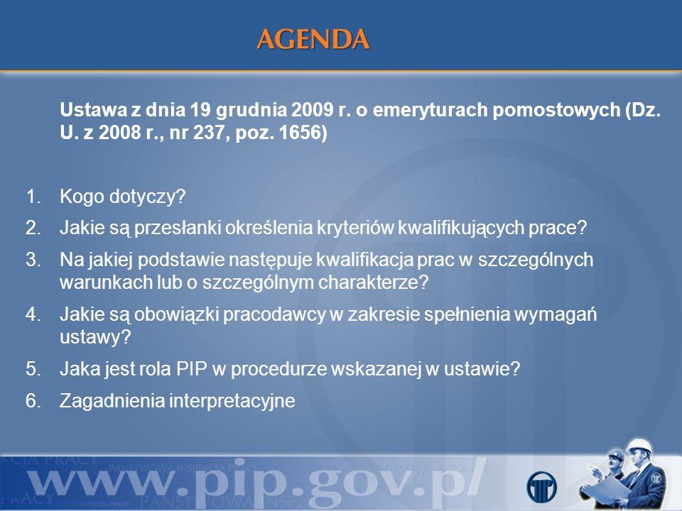 Ustawa z dnia 19 grudnia 2009 r. o emeryturach pomostowych (Dz. U. z 2008 r., nr 237, poz. 1656) 1.Kogo dotyczy? 2.Jakie są przesłanki określenia kryt