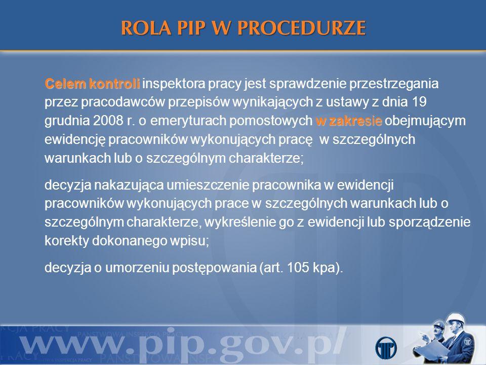 Celem kontroli w zakresie Celem kontroli inspektora pracy jest sprawdzenie przestrzegania przez pracodawców przepisów wynikających z ustawy z dnia 19