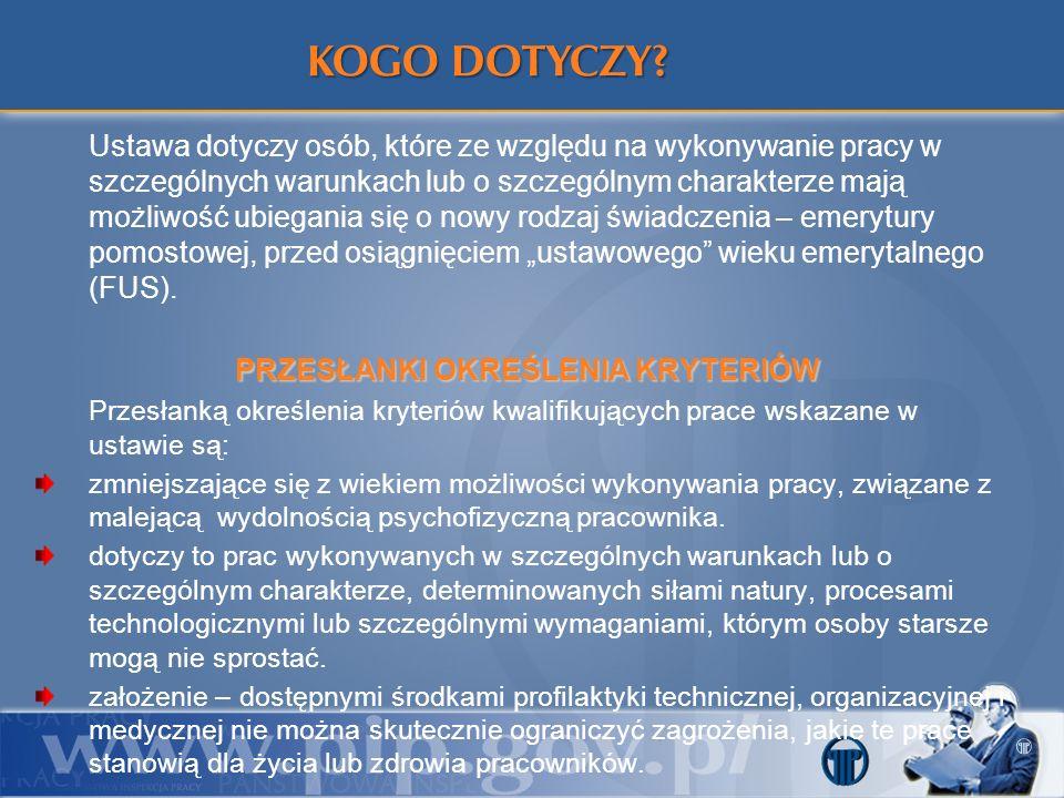 Ustawa dotyczy osób, które ze względu na wykonywanie pracy w szczególnych warunkach lub o szczególnym charakterze mają możliwość ubiegania się o nowy