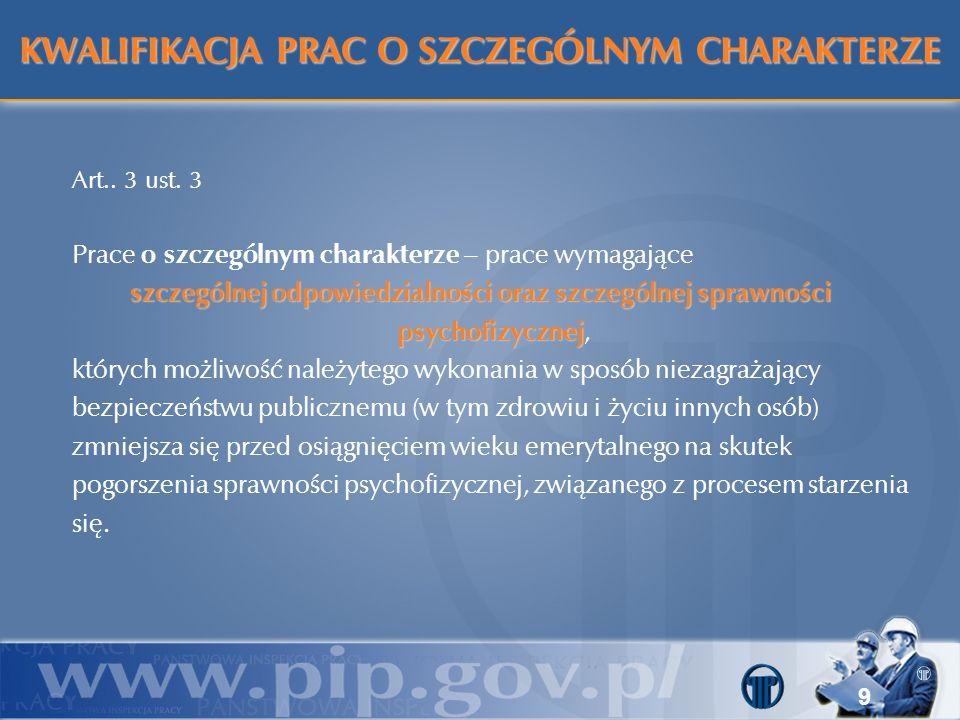 9 Art.. 3 ust. 3 Prace o szczególnym charakterze – prace wymagające szczególnej odpowiedzialności oraz szczególnej sprawności psychofizycznej szczegól