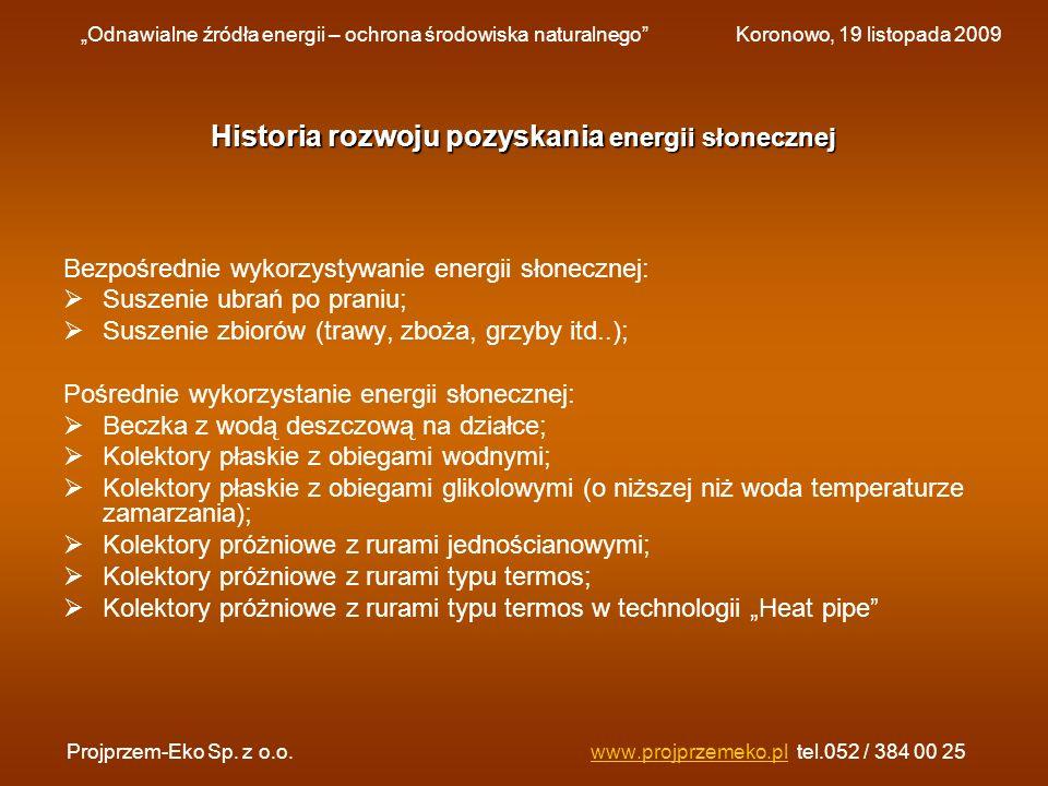 Bezpośrednie wykorzystywanie energii słonecznej: Suszenie ubrań po praniu; Suszenie zbiorów (trawy, zboża, grzyby itd..); Pośrednie wykorzystanie ener