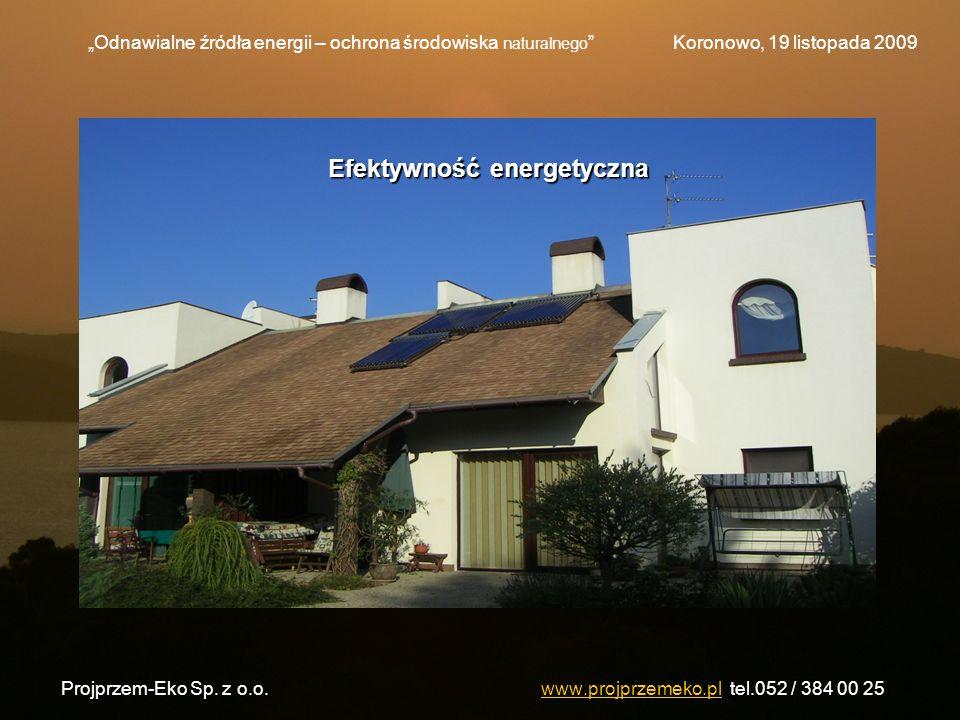 Projprzem-Eko Sp. z o.o.www.projprzemeko.pl tel.052 / 384 00 25www.projprzemeko.pl Odnawialne źródła energii – ochrona środowiska naturalnego Koronowo