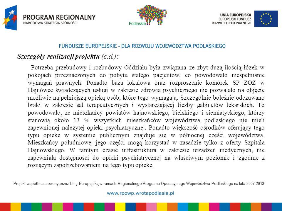 Projekt współfinansowany przez Unię Europejską w ramach Regionalnego Programu Operacyjnego Województwa Podlaskiego na lata 2007-2013 Szczegóły realiza