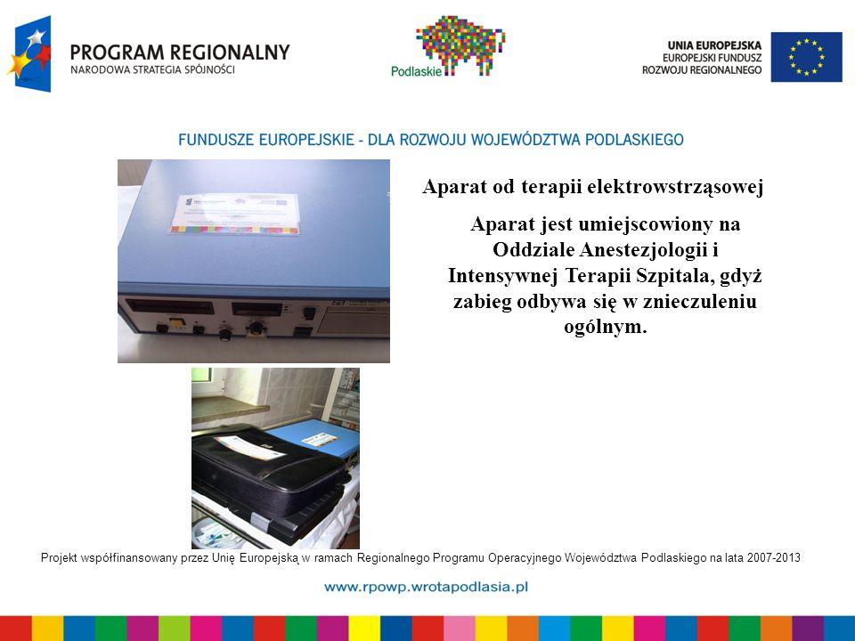 Projekt współfinansowany przez Unię Europejską w ramach Regionalnego Programu Operacyjnego Województwa Podlaskiego na lata 2007-2013 Aparat od terapii