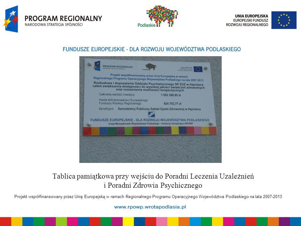 Projekt współfinansowany przez Unię Europejską w ramach Regionalnego Programu Operacyjnego Województwa Podlaskiego na lata 2007-2013 Tablica pamiątkow