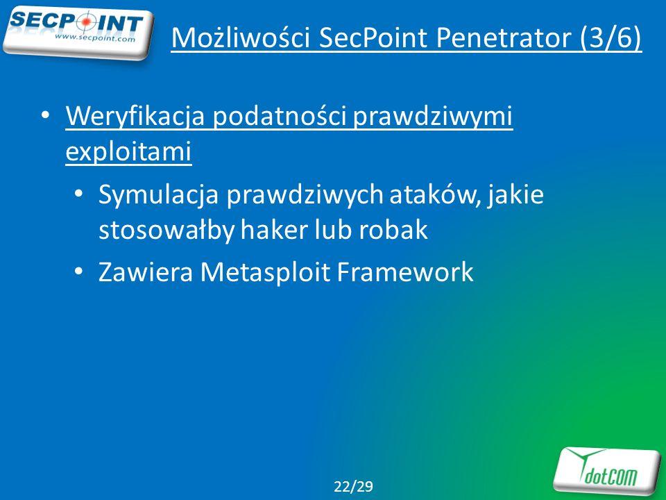Możliwości SecPoint Penetrator (3/6) Weryfikacja podatności prawdziwymi exploitami Symulacja prawdziwych ataków, jakie stosowałby haker lub robak Zawi