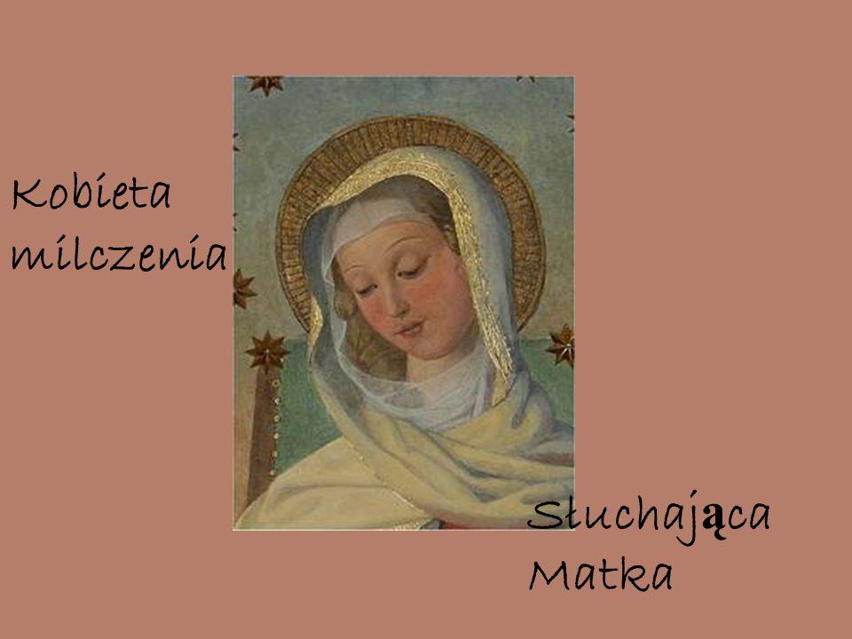 Kobieta milczenia Słuchaj ą ca Matka