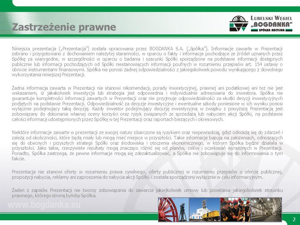Niniejsza prezentacja (Prezentacja) została opracowana przez BOGDANKA S.A.