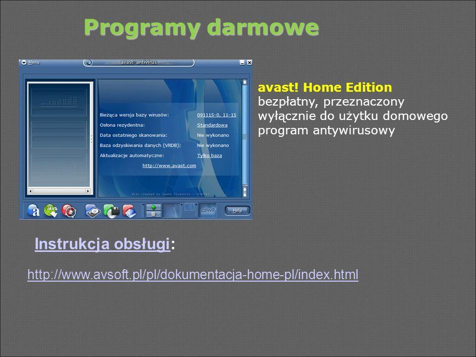 avast! Home Edition bezpłatny, przeznaczony wyłącznie do użytku domowego program antywirusowy Programy darmowe Instrukcja obsługiInstrukcja obsługi: h