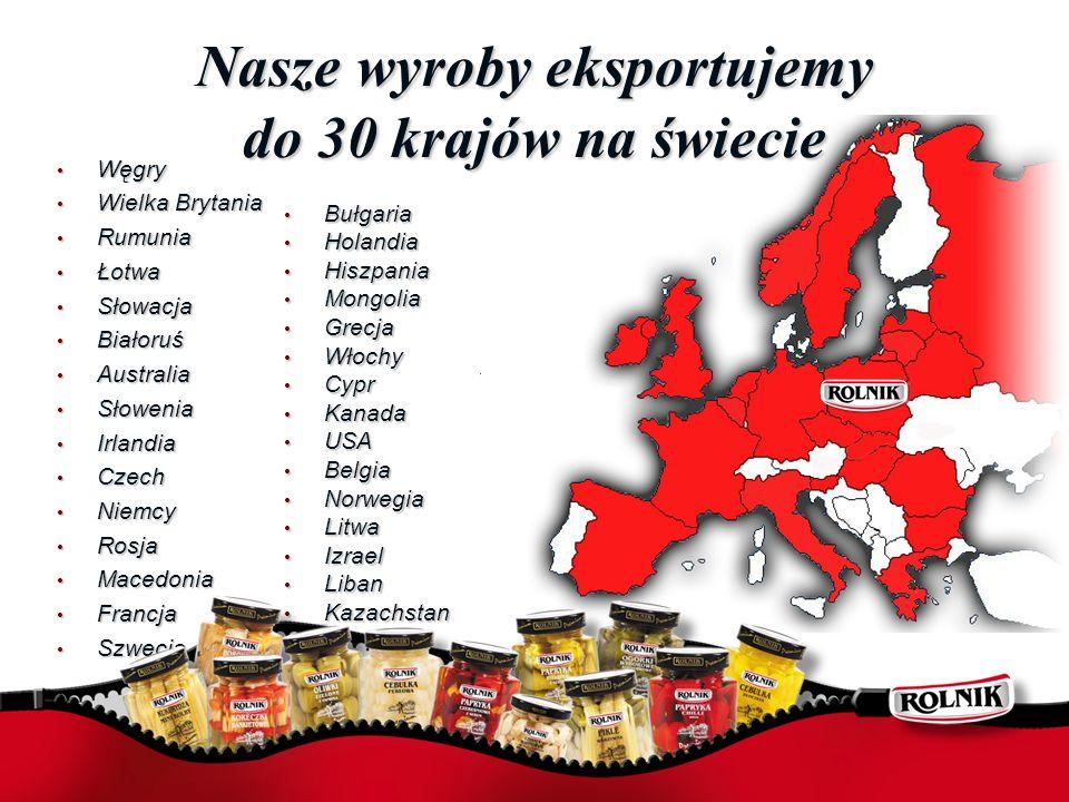 Nasze wyroby eksportujemy do 30 krajów na świecie Bułgaria Bułgaria Holandia Holandia Hiszpania Hiszpania Mongolia Mongolia Grecja Grecja Włochy Włoch